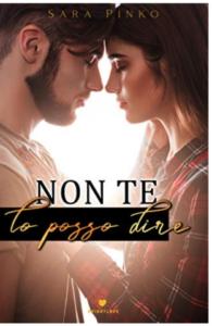 """Book Cover: """"Non te lo posso dire"""" di Sara Pinko RECENSIONE"""