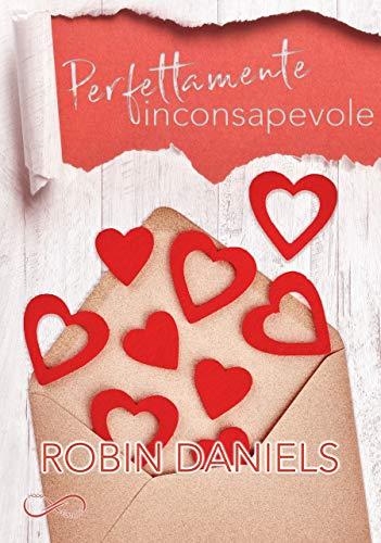 """Book Cover: """"Perfettamente Inconsapevole"""" di Robin Daniels RECENSIONE"""