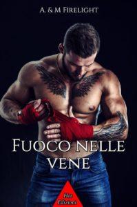 """Book Cover: """"Fuoco nelle vene"""" di A. & M. Firelight - IN USCITA"""