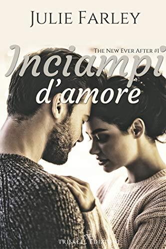 """Book Cover: """"Inciampi D'Amore"""" di Julie Farley - OGGI IN USCITA"""