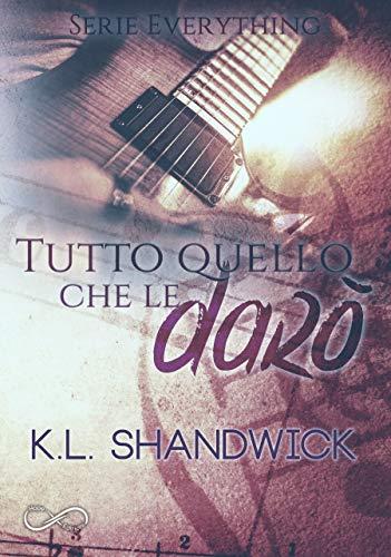 """Book Cover: """"Tutto Quello Che Le Darò"""" di K.L. Shandwick - OGGI IN USCITA"""