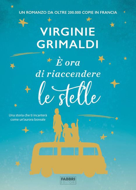 """Book Cover: """"E' ora di riaccendere le stelle"""" di Virginie Grimaldi - RECENSIONE"""