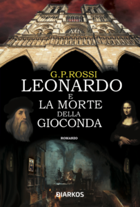 """Book Cover: """"Leonardo e la Morte della Gioconda"""" di G.P. Rossi - SEGNALAZIONE"""