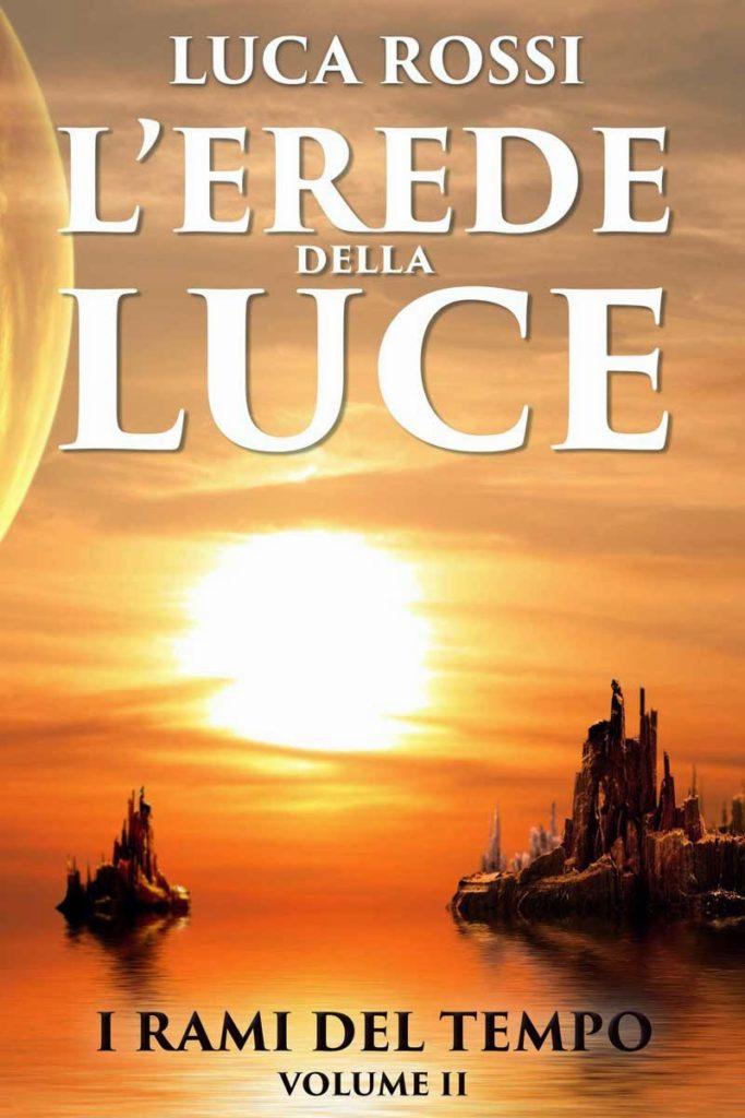Book Cover: L'Erede della Luce di Luca Rossi - RECENSIONE