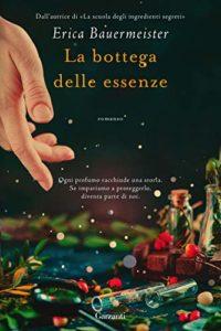 """Book Cover: """"La Bottega Delle Essenze"""" di Erica Bauermeister - RECENSIONE"""