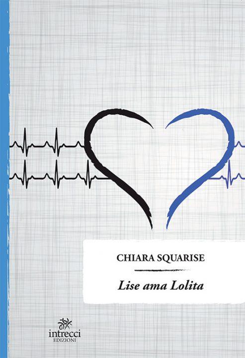 Book Cover: Lise ama Lolita di Chiara Squarise - RECENSIONE