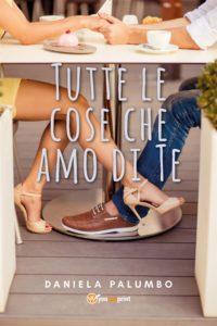 Book Cover: Tutte le cose che amo di te di Daniela Palumbo - RECENSIONE