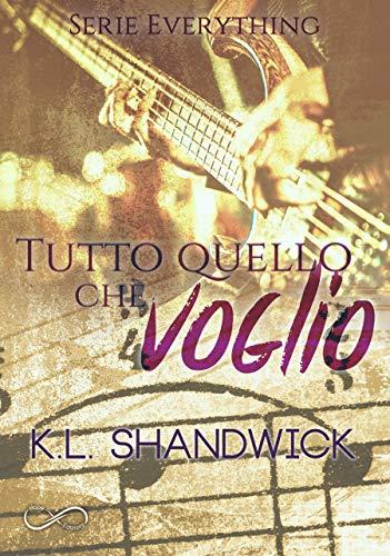"""Book Cover: """"Tutto quello che voglio"""" di K.L. Shandwick"""