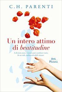 """Book Cover: """"Un Intero Attimo di Beatitudine"""" di Chiara Parenti - RECENSIONE"""