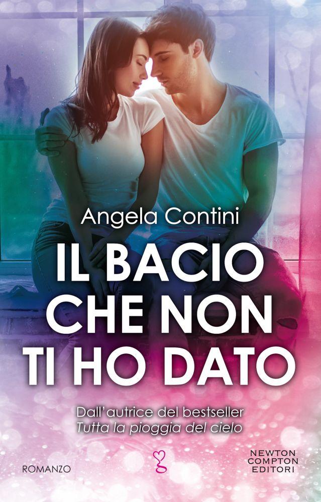 """Book Cover: """"Il Bacio Che Non Ti Ho Dato"""" di Angela Contini"""