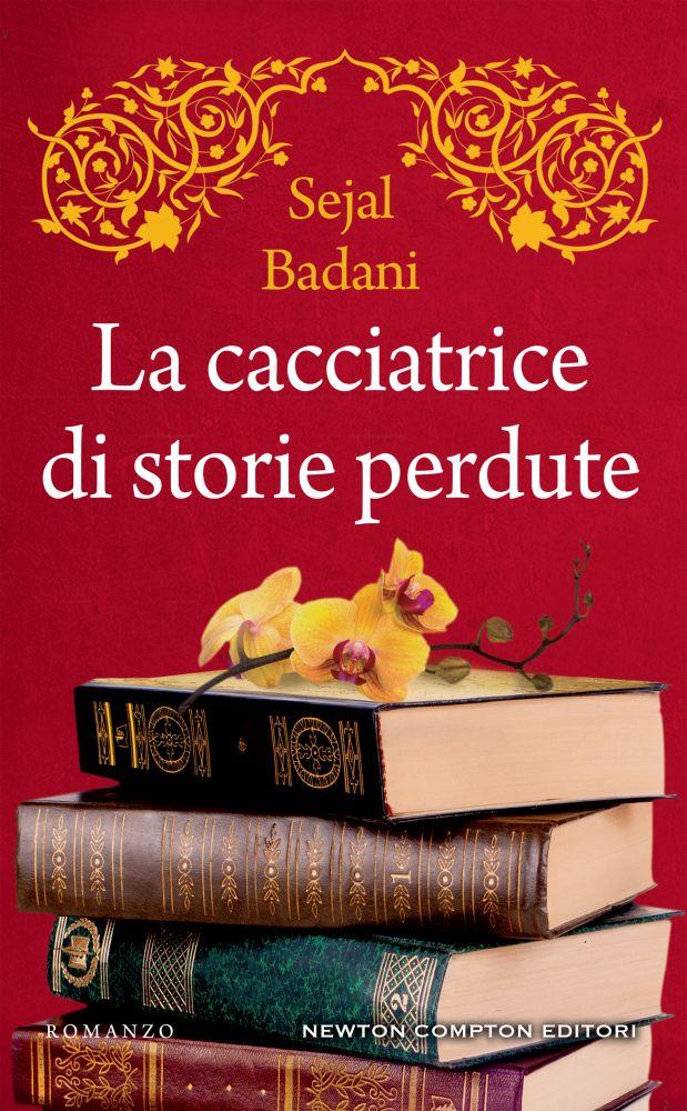 "Book Cover: ""La Cacciatrice di Storie Perdute"" di Sejal Badani - RECENSIONE"