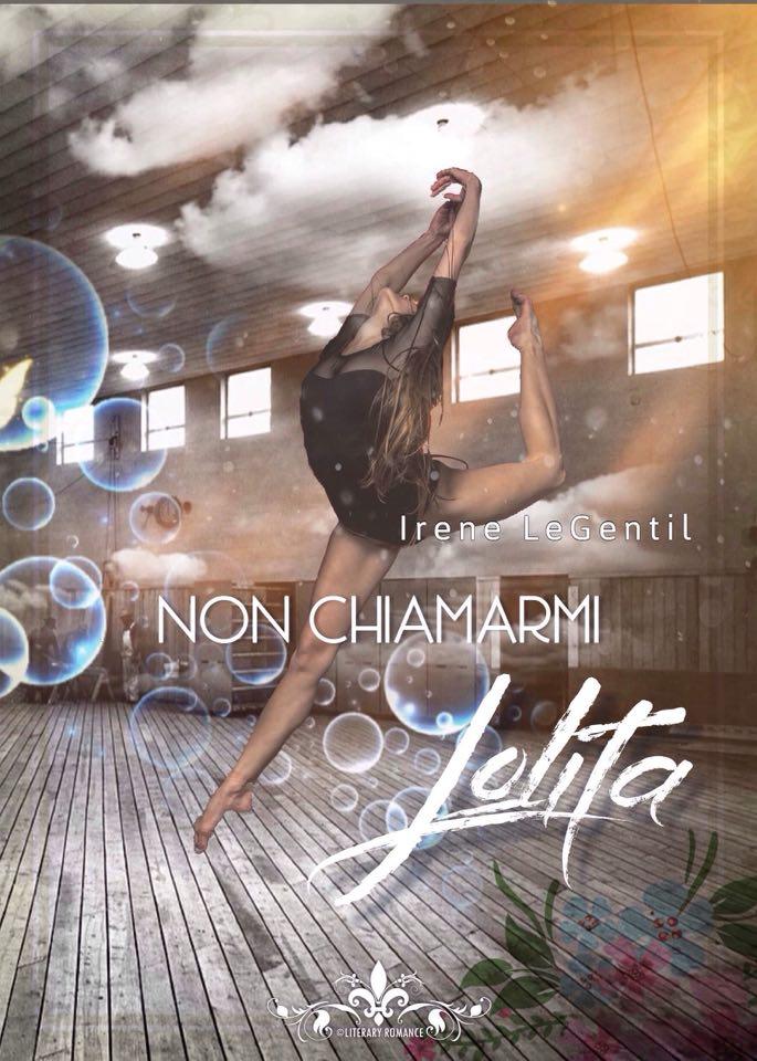 Book Cover: Non Chiamarmi Lolita di Irene LeGentil - COVER REVEAL