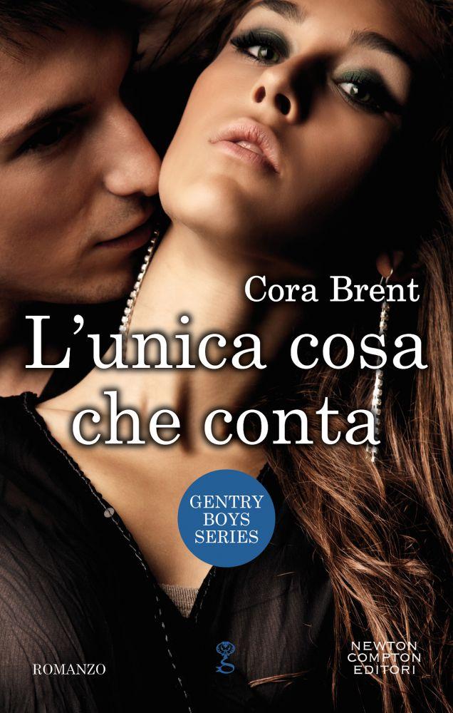 """Book Cover: Questo nostro amore sbagliato - Amarti è un rischio meraviglioso - L'unica cosa che conta """"Gentry Boys Series"""" di Cora Brent"""