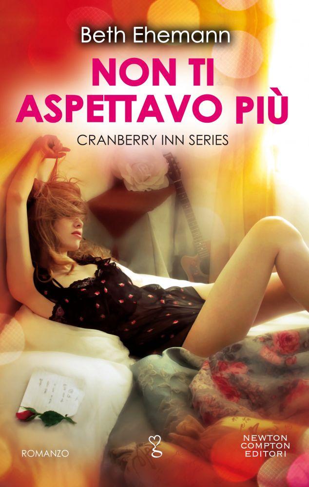 """Book Cover: Non ti aspettavo più """"Cranberry Inn Series"""" di Beth Ehemann"""