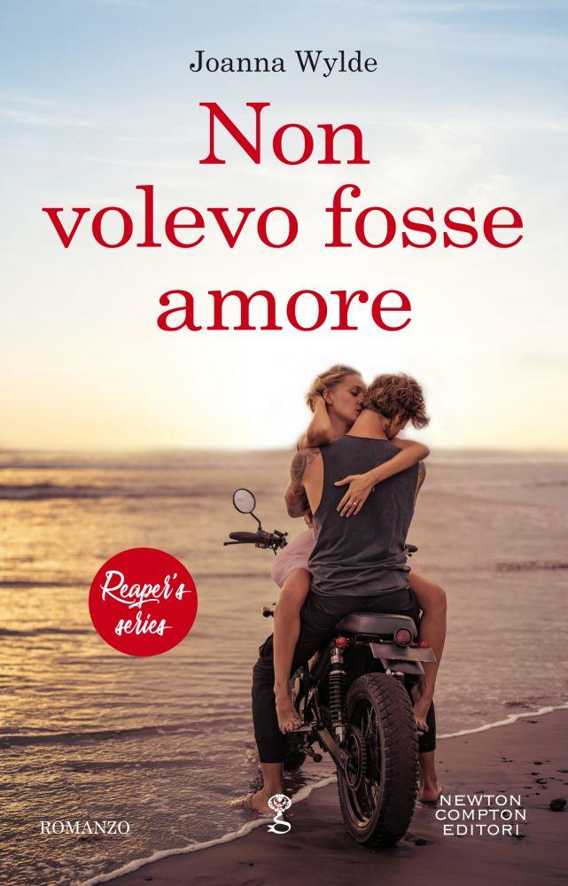 """Book Cover: Non Volevo Fosse Amore """"Reaper's Series"""" di Joanna Wylde"""