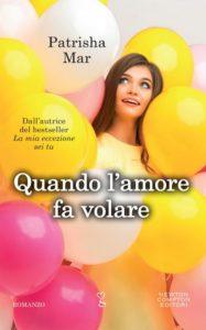 Book Cover: Quando L'Amore Fa Volare di Patrisha Mar - RECENSIONE
