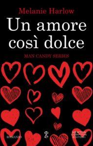 """Book Cover: """"Un Amore Così Dolce"""" di Melanie Harlow - NOVITA'"""