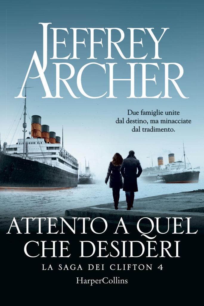 Book Cover: Attento a quel che Desideri di Jeffery Archer - SEGNALAZIONE