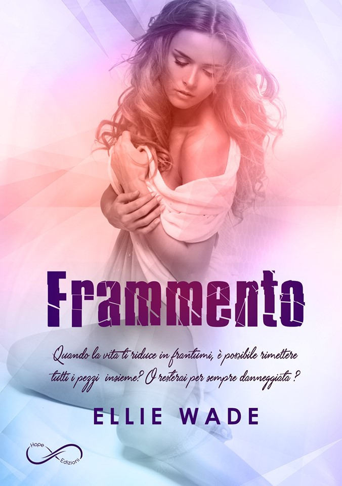 Book Cover: Frammento di Ellie Wade - RECENSIONE