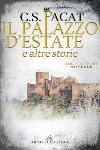 Book Cover: Il Palazzo d'Estate e altre Storie di C.S. Pacat - SEGNALAZIONE