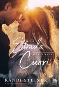 Book Cover: La Strada dei Nostri Cuori di Kandi Steiner - RECENSIONE