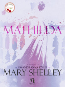 Book Cover: Mathilda di Mary Shelley - RECENSIONE