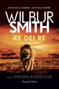 Book Cover: Re dei Re di Wilbur Smith con Imogen Robertson - SEGNALAZIONE