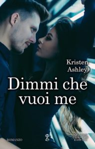 Book Cover: Dimmi che vuoi me di Kristen Ashley - RECENSIONE