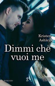 Book Cover: Dimmi che vuoi me di Kristen Ashley - RECENSIONE