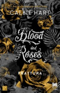 "Book Cover: Frattura ""Blood and Roses Series"" di Callie Hart - COVER REVEAL"