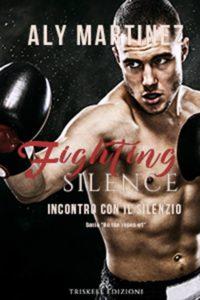 """Book Cover: Fighting Silence: Incontro con il Silenzio """"On the Ropes Series"""" di Aly Martinez - SEGNALAZIONE"""