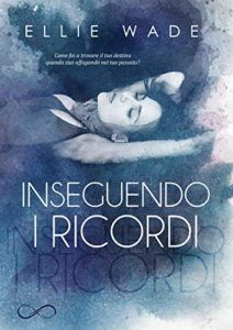 Book Cover: Inseguendo i Ricordi di Ellie Wade