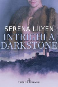 Book Cover: Intrigni a Darkstone di Serena lilyen - SEGNALAZIONE