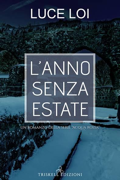 Book Cover: L'Anno Senza Estate di Luce Loi - SEGNALAZIONE