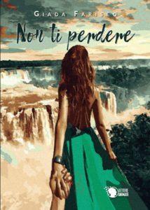 Book Cover: Non Ti Perdere di Giada Fariseo - RECENSIONE