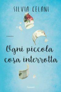 Book Cover: Ogni Piccola Cosa Interrotta di Silvia Celani - RECENSIONE