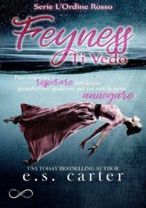 """Book Cover: Feyness. Ti Vedo """"L'Ordine Rosso Serie"""" di E.S. Carter - SEGNALAZIONE"""
