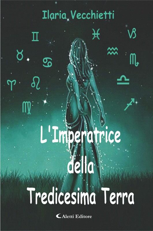 Book Cover: L'Imperatrice della Tredicesima Terra di Ilaria Vecchietti - RECENSIONE