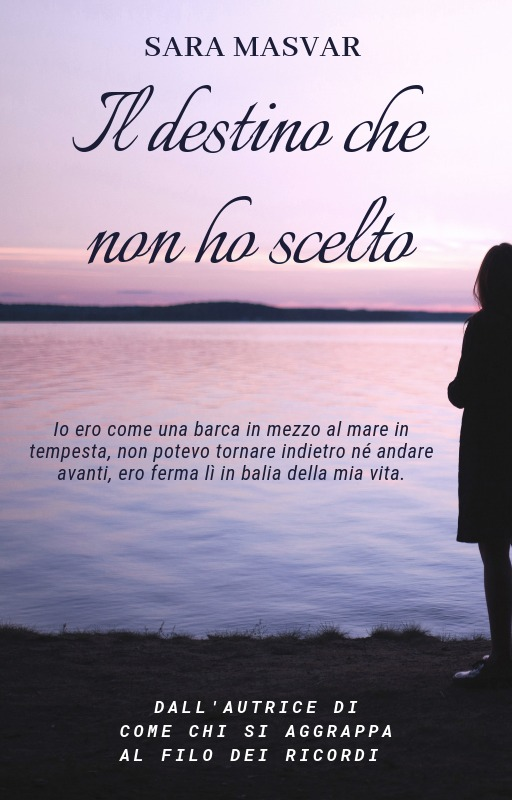 Book Cover: Il Destino Che Non Ho Scelto di Sara Masvar - COVER REVEAL