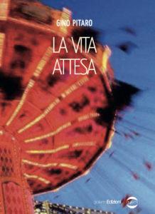 Book Cover: La Vita Attesa di Gino Pitari - SEGNALAZIONE