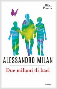 Book Cover: Due Milioni di Baci di Alessandro Milan - RECENSIONE