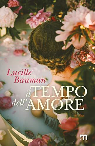 Book Cover: Il Tempo dell'Amore di Lucille Bauman - RECENSIONE