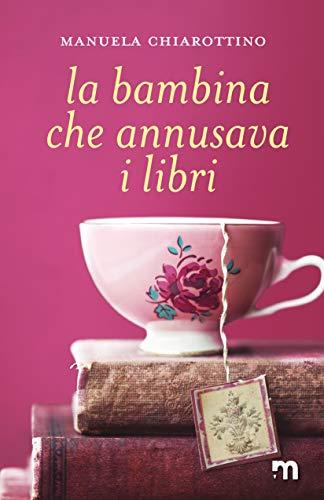 Book Cover: La Bambina che Annusava i Libri di Manuela Chiarottino - RECENSIONE
