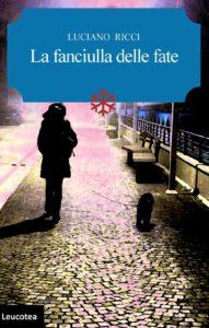Book Cover: La Fanciulla Delle Fate di Luciano Ricci - RECENSIONE