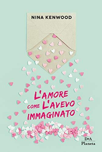 Book Cover: L'Amore Come L'Aveva Immaginato di Nina Kenwood - SEGNALAZIONE