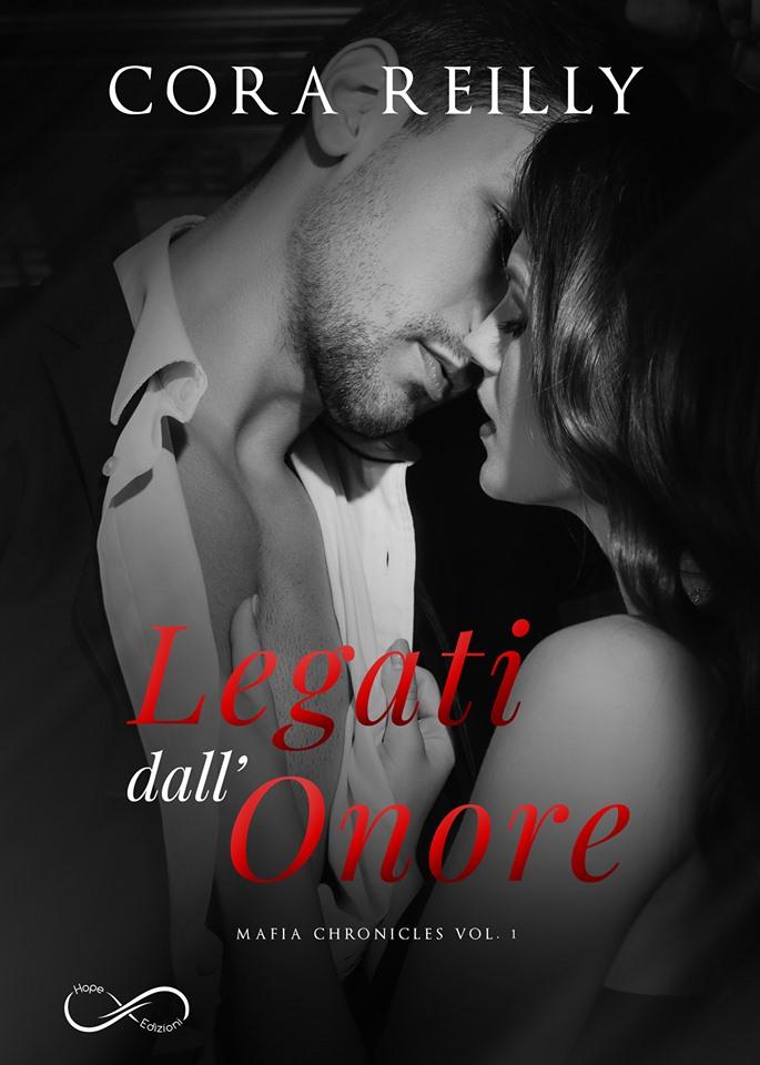 """Book Cover: Legati dall'Onore """"Mafia Chronicols Series"""" di Cora Reilly - SEGNALAZIONE"""