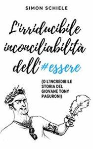 Book Cover: L'irriducibile Inconciliabilità dell'Essere di Simon Schiele - RECENSIONE