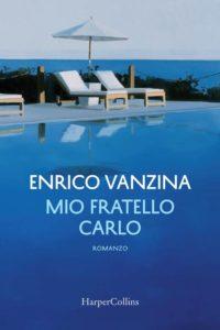 Book Cover: Mio fratello Carlo di Enrico Vanzina - SEGNALAZIONE