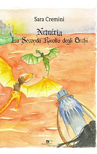 """Book Cover: Nemèria. La Seconda Rivolta Degli Orchi """"Le Cronache di Nemèria"""" di Sara Cremini - SEGNALAZIONE"""