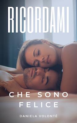 Book Cover: Ricordami Che Sono Felice di Daniela Volontè